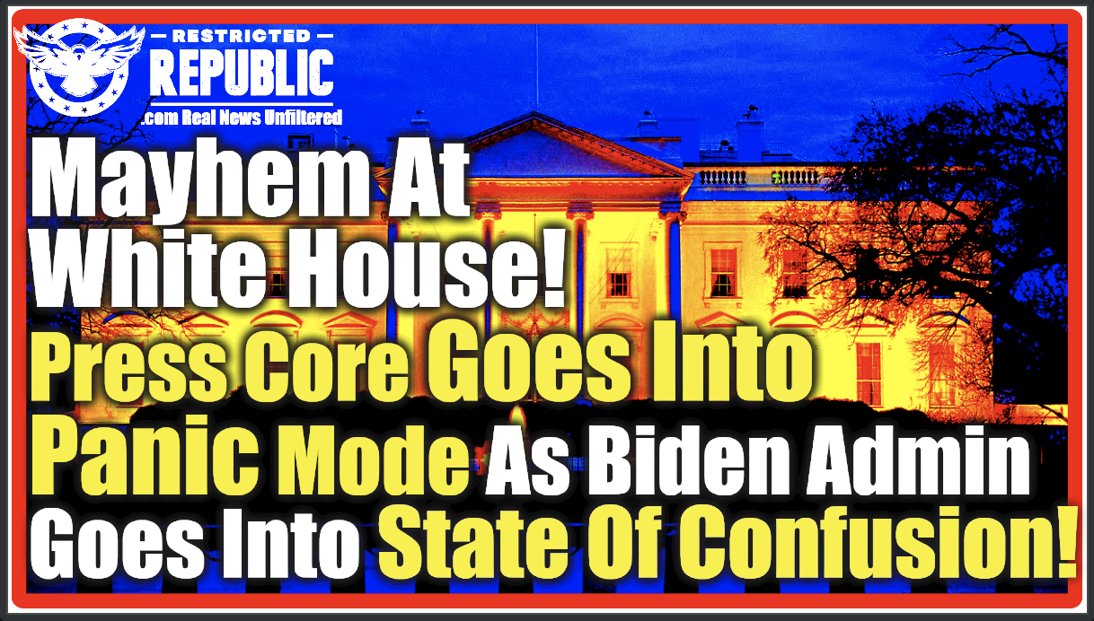 Mayhem at the White House! Press Core Goes in Panic Mode! Biden Admin in Complete Disarray!
