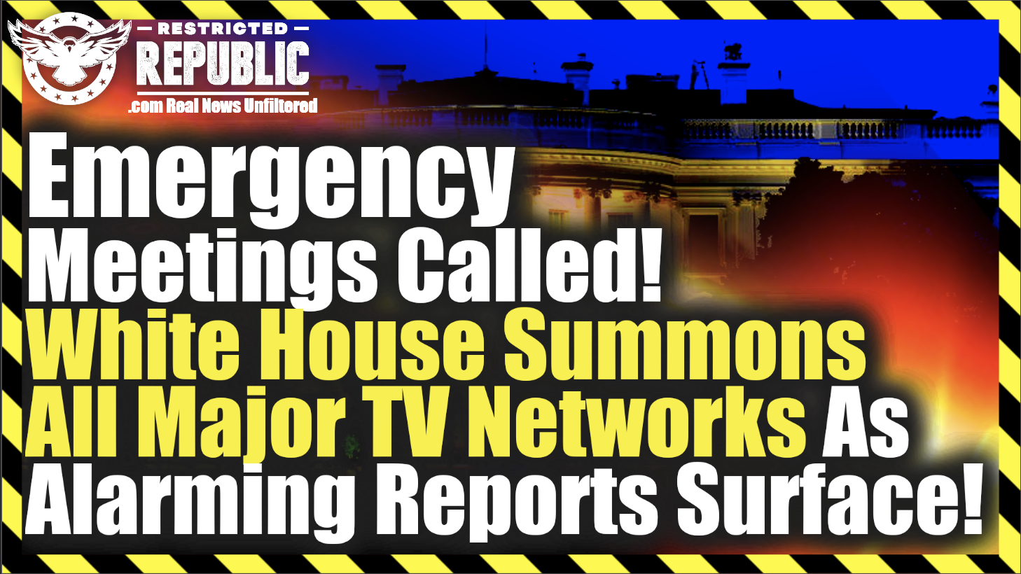 Emergency Meeting Called! White House Summons All Major TV Networks About New Alarming Reports!